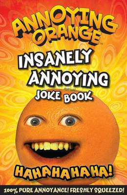 Annoying Orange Insanely Annoying Joke Book by