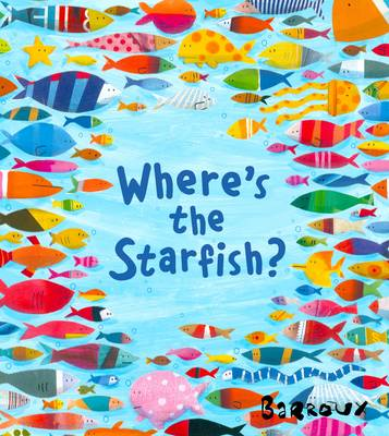 Where's the Starfish? by Barroux