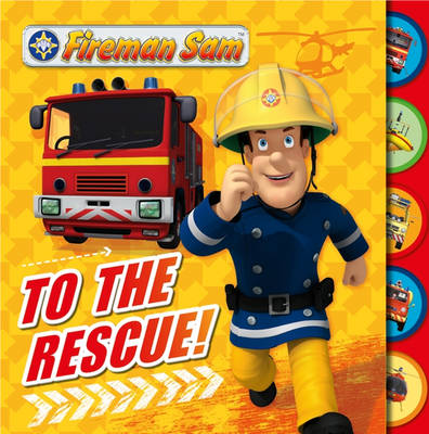Fireman Sam: To the Rescue! Tabbed Board Book by