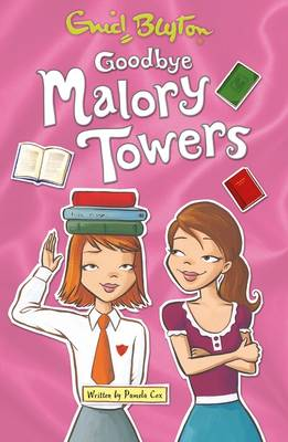 Goodbye Malory Towers by Pamela Cox, Enid Blyton