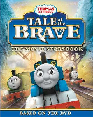 Thomas & Friends Tale of the Brave Movie Storybook by