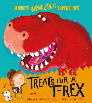 Treats for a T. Rex by Adam Guillain, Charlotte Guillain