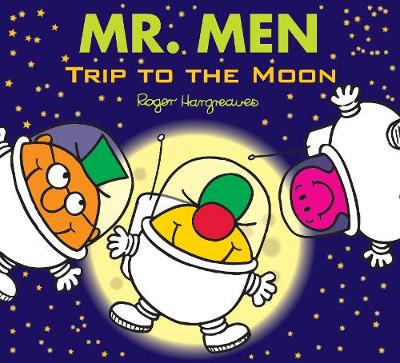 Mr Men Trip to the Moon by Adam Hargreaves, Roger Hargreaves