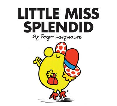 Little Miss Splendid by Roger Hargreaves