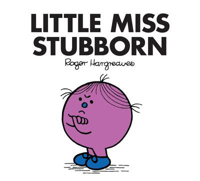 Little Miss Stubborn by Roger Hargreaves
