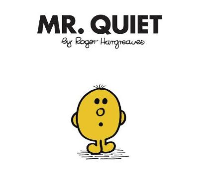 Mr. Quiet by Roger Hargreaves