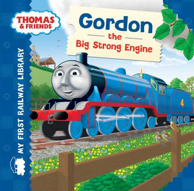 Thomas & Friends: Gordon the Big Strong Engine by Rev. Wilbert Vere Awdry