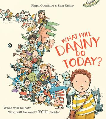 What Will Danny Do Today? by Pippa Goodhart