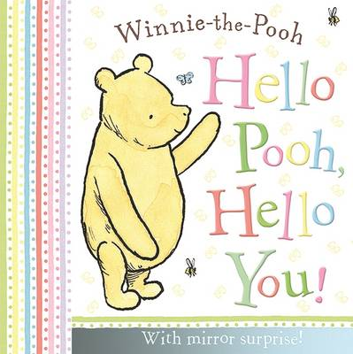 Winnie-the-Pooh: Hello Pooh, Hello You Mirror Book by Egmont UK Ltd