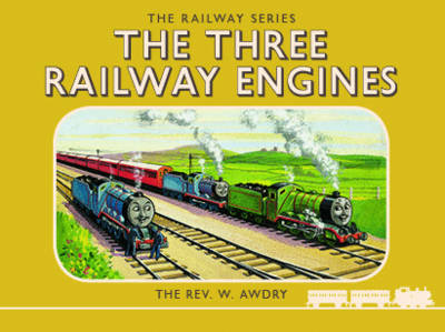 The Thomas the Tank Engine the Railway Series The Three Railway Engines by Rev. Wilbert Vere Awdry