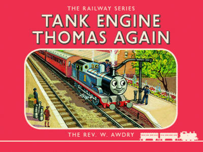 Thomas the Tank Engine: The Railway Series: Tank Engine Thomas Again by Rev. Wilbert Vere Awdry