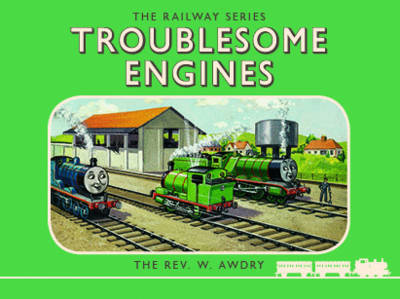 Thomas the Tank Engine the Railway Series: Troublesome Engines by Rev. Wilbert Vere Awdry