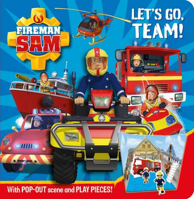 Fireman Sam: Let's Go Team! Pop-Out Play Book by