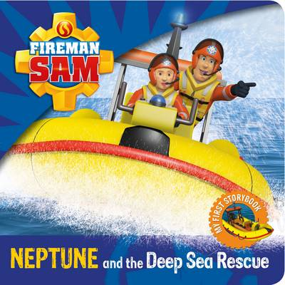 Fireman Sam: My First Storybook: Neptune and the Deep Sea Rescue by