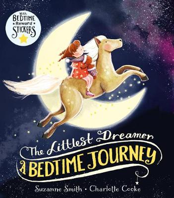 The Littlest Dreamer: A Bedtime Journey by Suzanne Smith