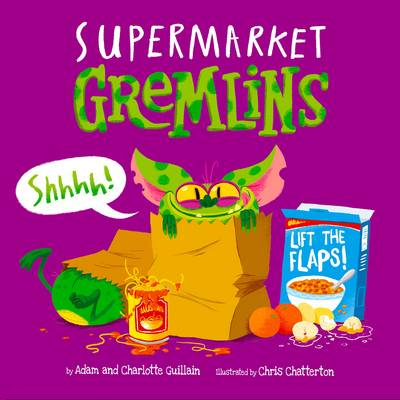 Supermarket Gremlins by Adam Guillain, Charlotte Guillain