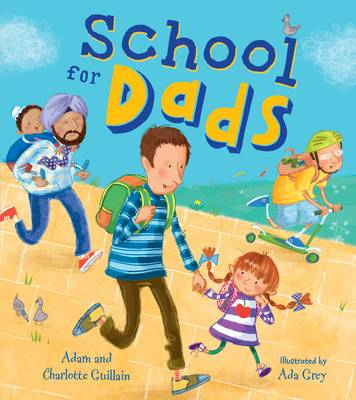 School for Dads by Adam Guillain, Charlotte Guillain