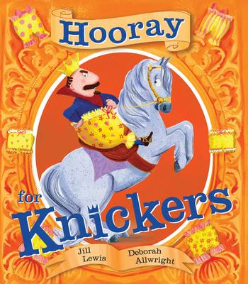 Hooray for Knickers by Jill Lewis, Deborah Allwright