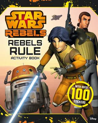 Rebels Rule Activity Book by Lucasfilm Ltd
