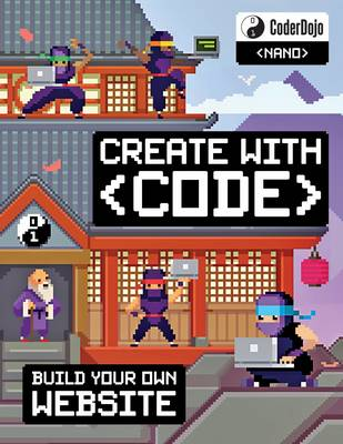 Coderdojo Nano:Build Your Own Website Create with Code by Clyde Hatter, CoderDojo