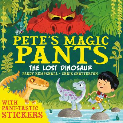 Pete's Magic Pants: The Lost Dinosaur by Paddy Kempshall