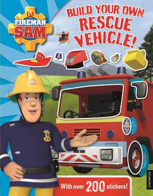 Fireman Sam Build Your Own Rescue Vehicle! Sticker Book by