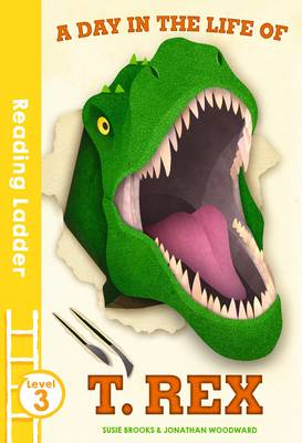 A Day in the Life of T. Rex by Susie Brooks