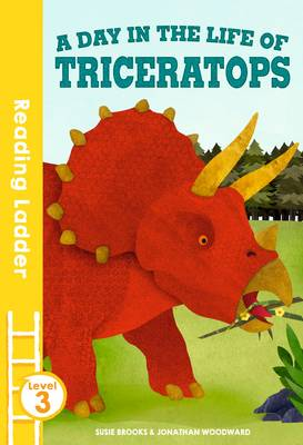 A Day in the Life of Triceratops by Susie Brooks