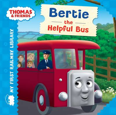 Thomas & Friends: My First Railway Library: Bertie the Helpful Bus by