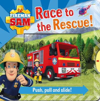 Fireman Sam: Race to the Rescue! Push, Pull and Slide by