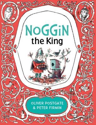 Noggin the King by Oliver Postgate