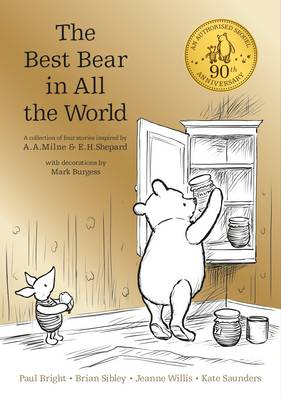 Winnie the Pooh: The Best Bear in All the World by A. A. Milne, Kate Saunders, Brian Sibley, Paul Bright