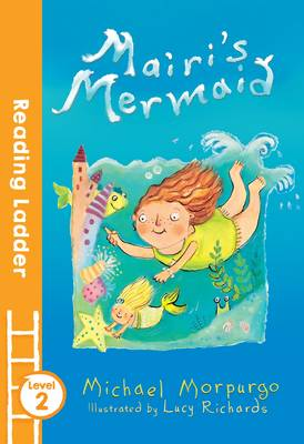 Mairi's Mermaid by Lucy Richards, Michael, O. B. E. Morpurgo