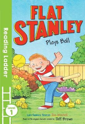 Flat Stanley Plays Ball by Jeff Brown, Lori Haskins Houran