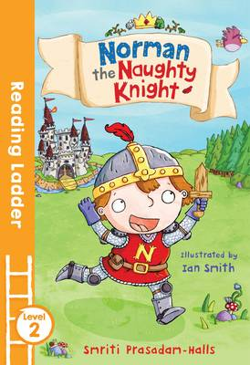 Norman the Naughty Knight by Smriti Prasadam-Halls