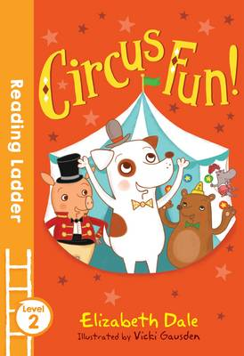 Circus Fun! by Elizabeth Dale