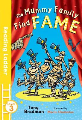 The Mummy Family Find Fame by Martin Chatterton, Tony Bradman