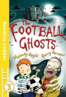 The Football Ghosts by Garry Parsons, Malachy Doyle