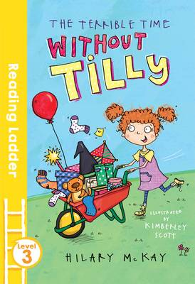 The Terrible Time Without Tilly by Hilary McKay