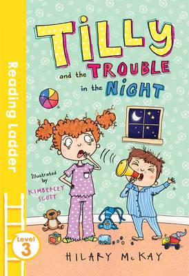 Tilly and the Trouble in the Night by Hilary McKay