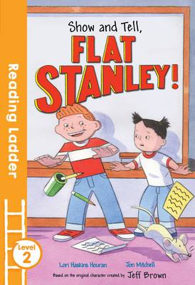 Show and Tell, Flat Stanley! by Lori Haskins Houran