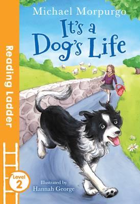 It's a Dog's Life by Michael, O. B. E. Morpurgo