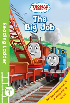Reading Ladder Thomas and Friends: The Big Job by