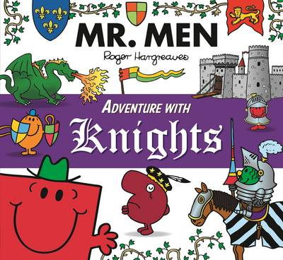 Mr. Men Adventure with Knights by Roger Hargreaves, Adam Hargreaves