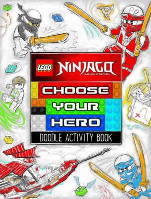 LEGO (R) Ninjago: Choose Your Hero Doodle Activity Book by Egmont Publishing UK
