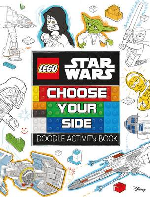 LEGO Star Wars: Choose Your Side Doodle Activity Book by Egmont Publishing UK