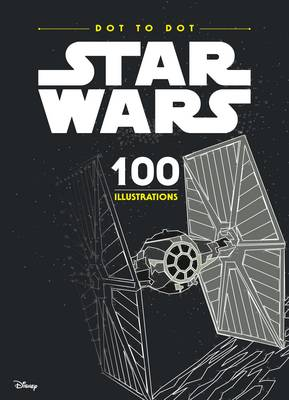 Star Wars Dot to Dot by Lucasfilm Ltd, Egmont Publishing UK