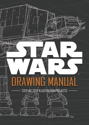 Star Wars: Drawing Manual by Lucasfilm Ltd