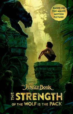 The Jungle Book: The Strength of the Wolf is the Pack by