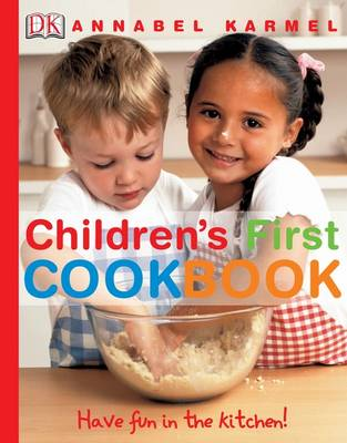 Children's First Cookbook Have Fun in the Kitchen! by Annabel Karmel